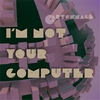 Cartonnage - I'm Not Your Computer